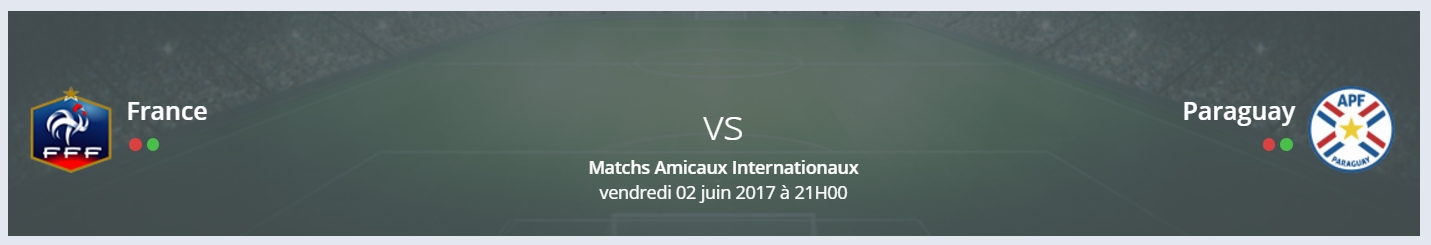 Vos pronostics France/Paraguay – Matchs amicaux internationaux